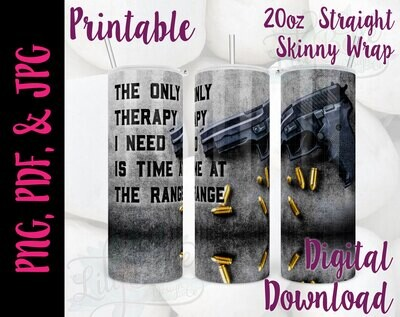 Only Therapy I need is time at the Range 20oz Tumbler Sublimation Wrap