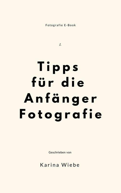 E-Book Tipps für die Anfänger Fotografie Teil 1