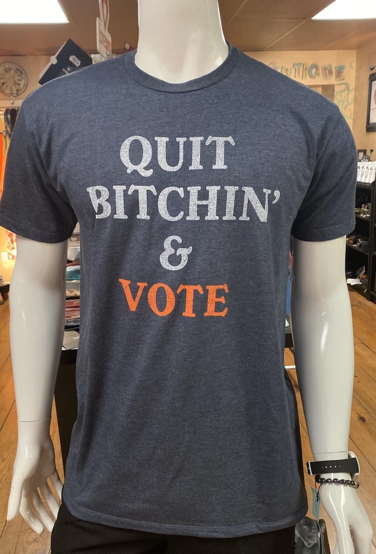 "Men's T "" Quit     Bitchin' & VOTE"""