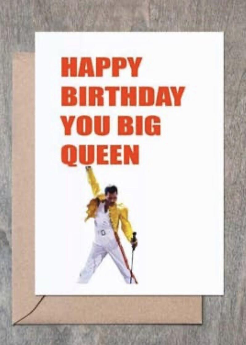 """"""" Happy Birthday You Big Queen"""" Card"""