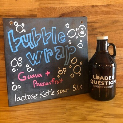 Bubble Wrap - Guava Passionfruit kettle sour 5.1% ABV - Growler  32oz