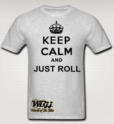 Keep Calm and JUST ROLL - Gray