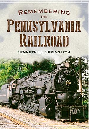 PB - Remembering the Pennsylvania Railroad