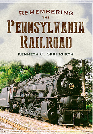 PB - Remembering the Pennsylvania Railroad