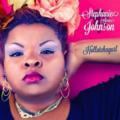 Hollatchagirl by Stephanie Anne Johnson on Compact Disc