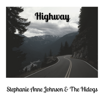 Highway - Stephanie Anne Johnson and The Hidogs - Digital Download