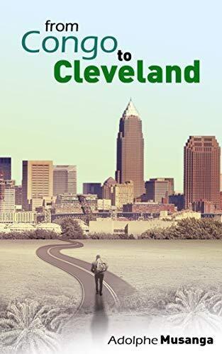 Congo to Cleveland - Adolfe Musanga