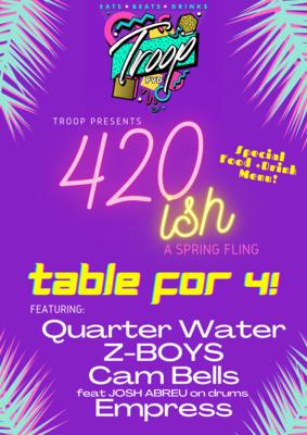 420ish Spring Fling - Table of 4!