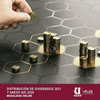 Distribución de Dividendos 2021 y Anexo ADI 2020