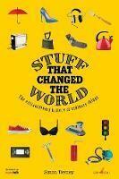 Stuff that Changed the World