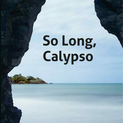 So Long, Calypso