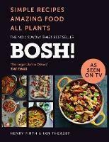 BOSH!: Simple Recipes, Amazing Food