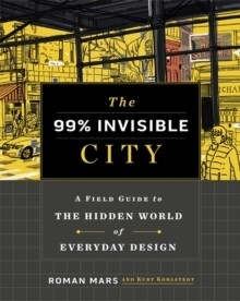 99% Invisible City, The
