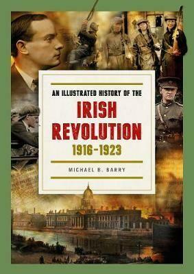 Illustrated History of the Irish Revolution
