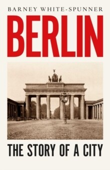 Berlin: Biography of a City