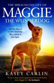 Miraculous Life of Maggie the Wunderdog, The