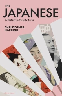 Japanese, The: History In 20 Lives