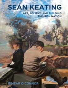 Sean Keating: Art, Politics