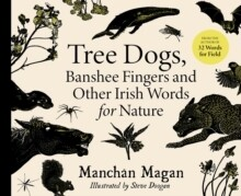 Tree Dogs, Banshee Fingers and Other Irish Words for Nature