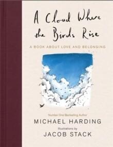 Cloud Where the Birds Rise, A