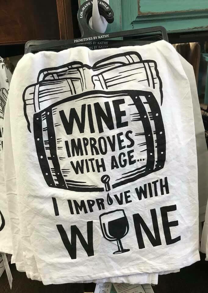 tea towel/Wine improves with age, I improve with wine