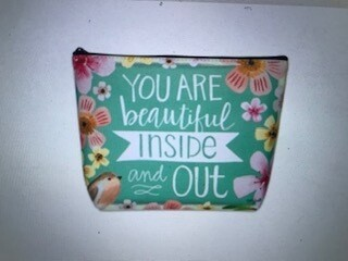 Make up bag/You are beautiful inside & out/