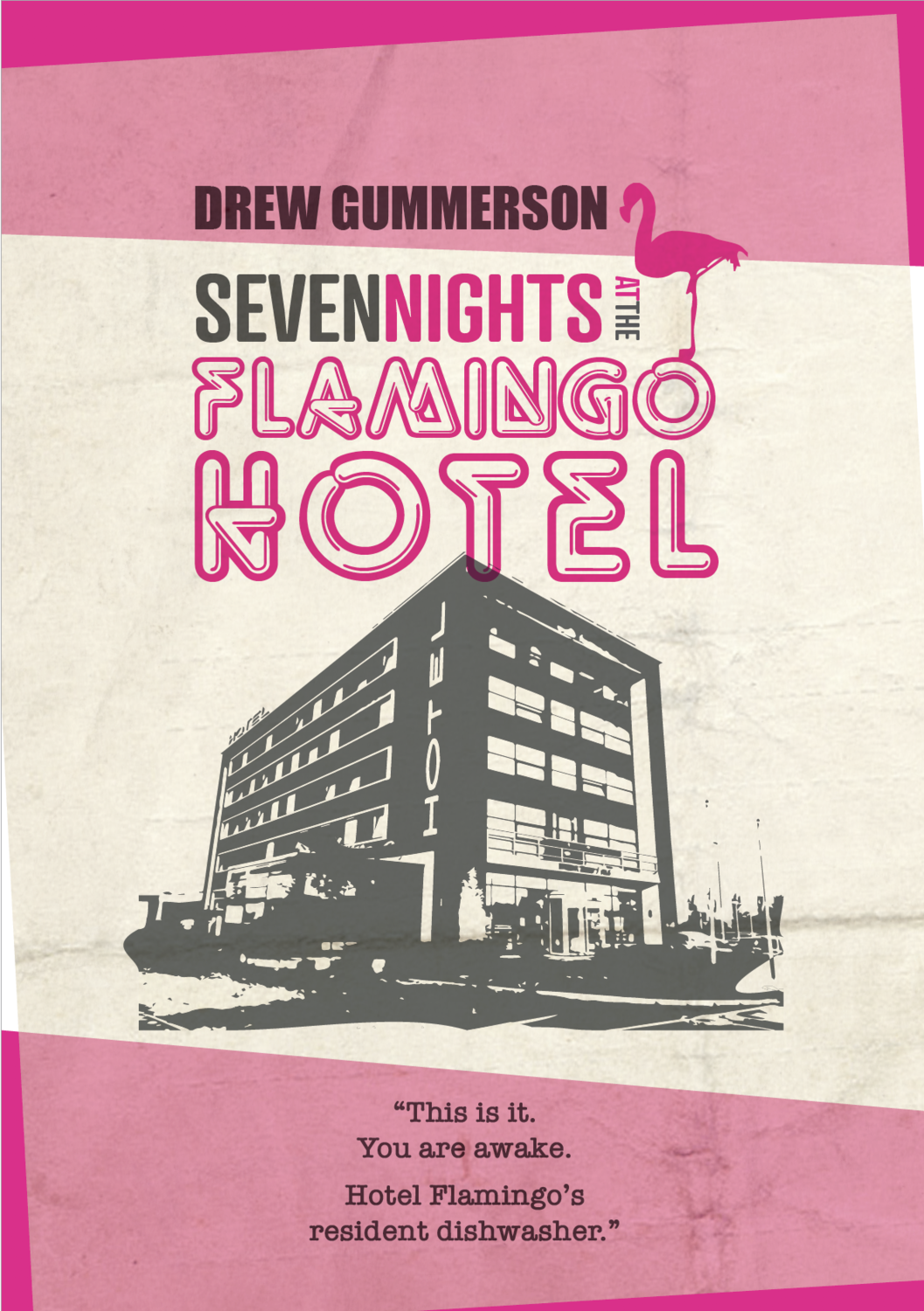 Seven Nights at the Flamingo Hotel by Drew Gummerson