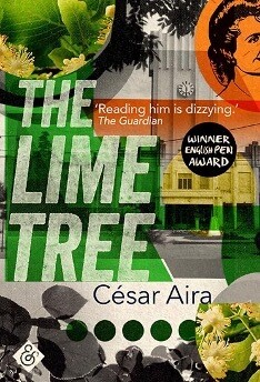 The Lime Tree by Cesar Aira (Trans. Chris Andrews)