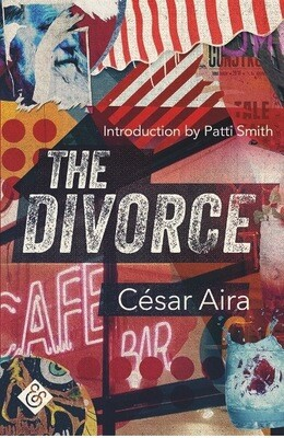The Divorce by Cesar Aira  (Trans. Chris Andrews)