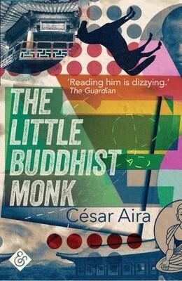 The Little Buddhist Monk by Cesar Aira  (Trans. Nick Caistor)