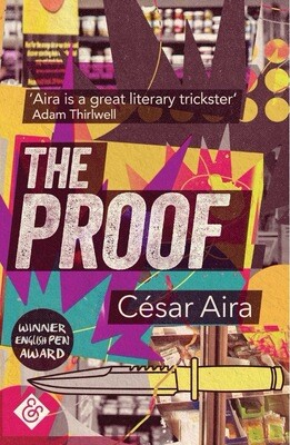 The Proof by Cesar Aira (Trans. Nick Caistor)