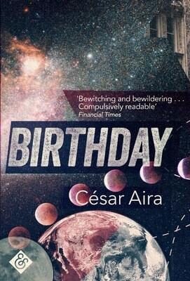 Birthday by Cesar Aira  (Trans. Chris Andrews)