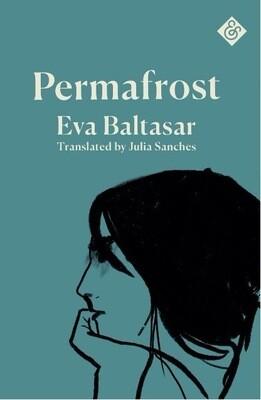 Permafrost by Eva Baltasar (Trans. Julia Sanches)