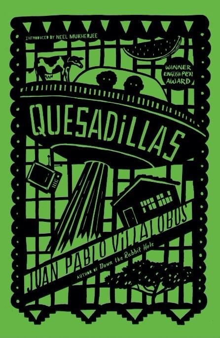 Quesadillas by Juan Pablo Villalobos (Trans. Rosalind Harvey)