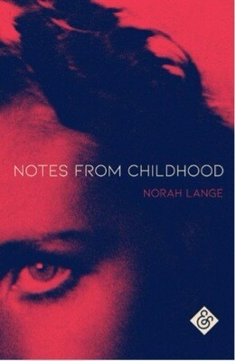 Notes From Childhood by Norah Lange (Trans. Charlotte Whittle)