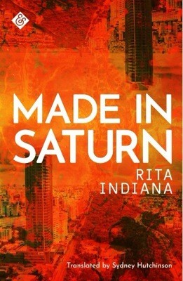 Made in Saturn by Rita Indiana (Trans. Sydney Hutchinson)