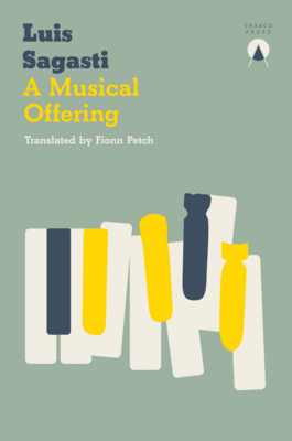 A Musical Offering by Luis Sagasti (Trans. Fionn Petch)