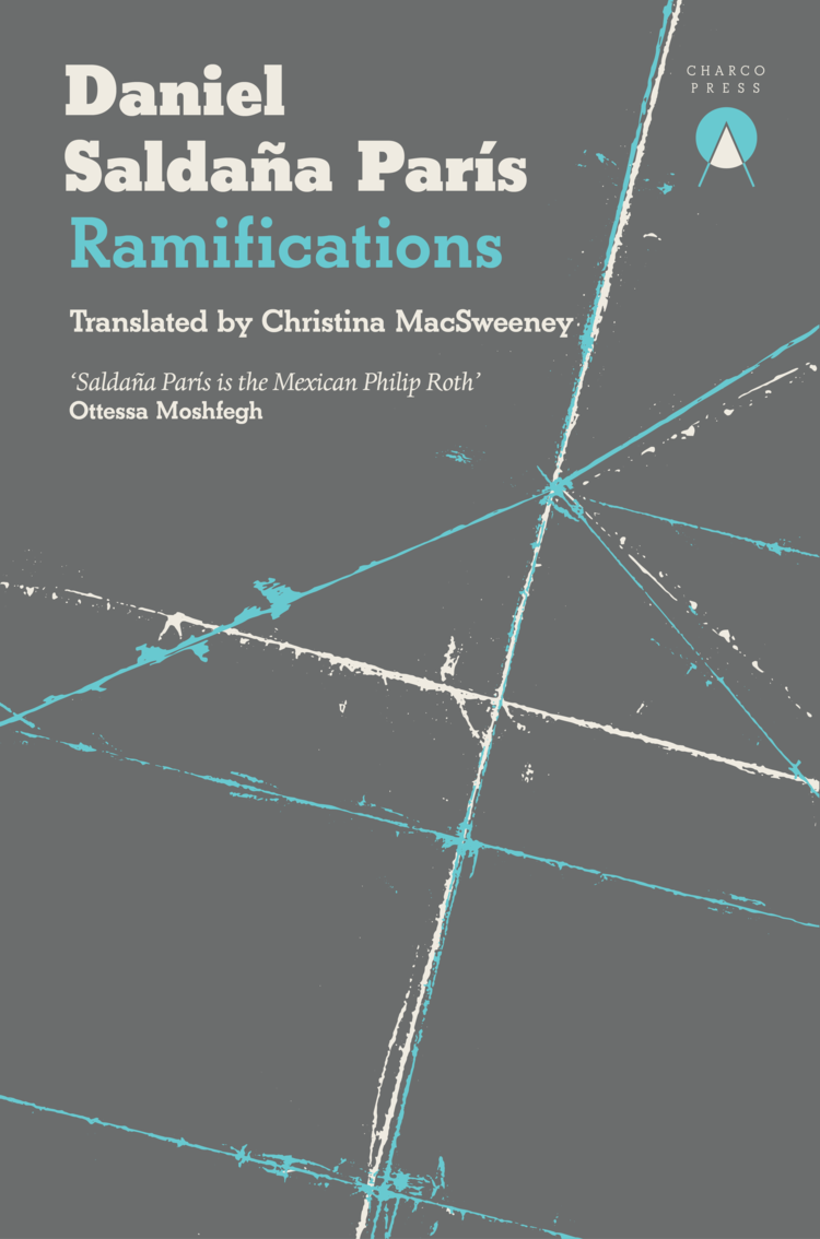 Ramifications by Daniel Saldaña París (Trans. Christina MacSweeney)