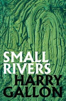 Small Rivers by Harry Gallon