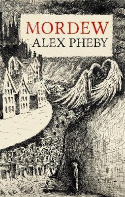 Mordew by Alex Pheby (Hardback)