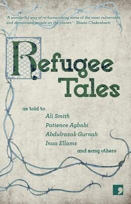 Refugee Tales  (Ed. David Herd & Anna Pincus)