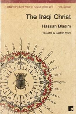 The Iraqi Christ by Hassan Blasim  (Trans. Jonathan Wright)