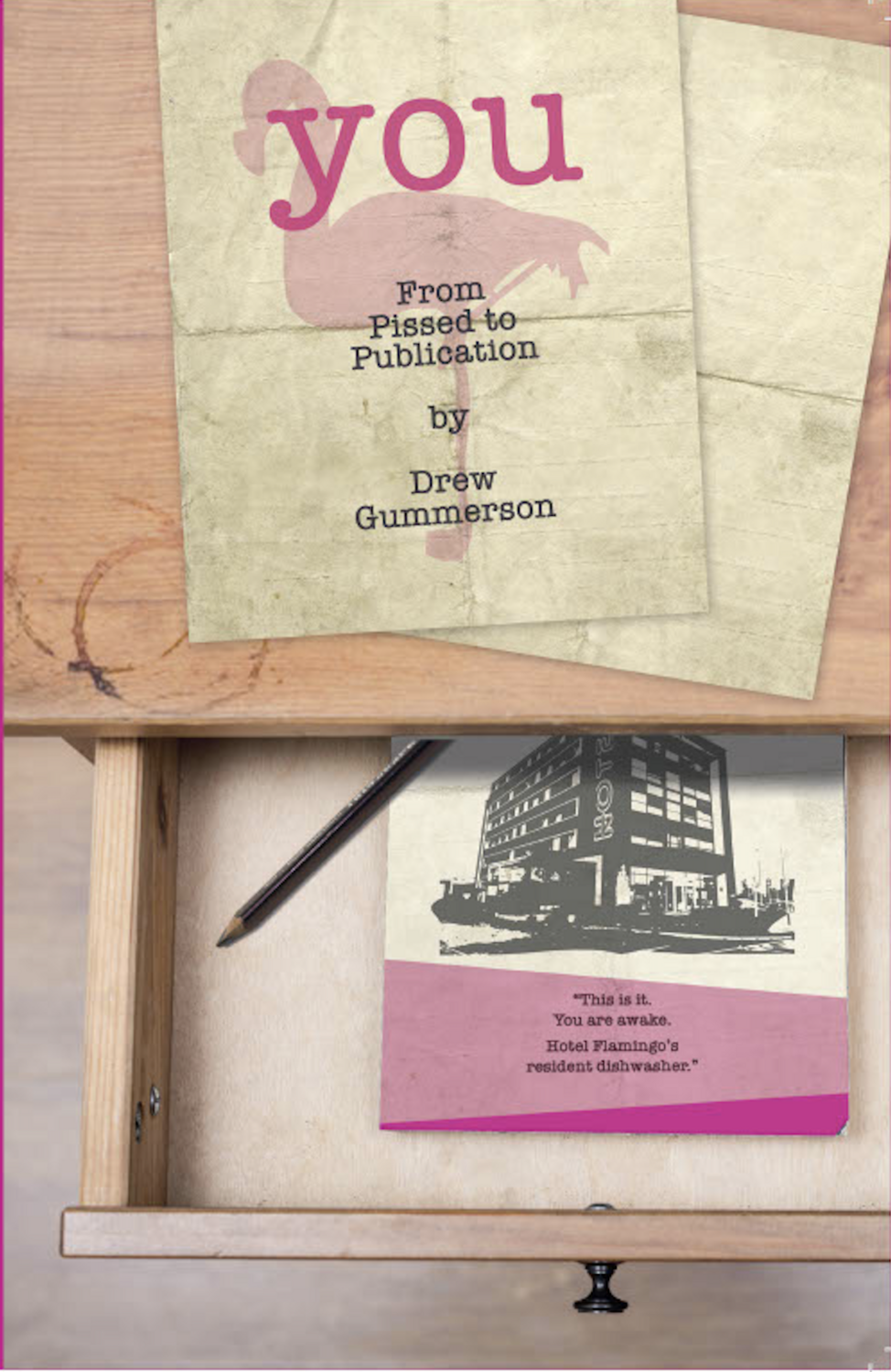 YOU (From Pissed to Publication) by Drew Gummerson