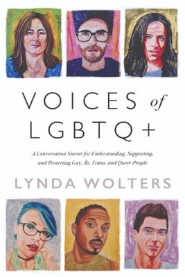 Voices of Lgbtq+: A Conversation Starter for Understanding, Supporting, and Protecting Gay, Bi, Trans, and Queer People, Lynda Wolters