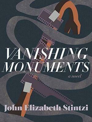 Vanishing Monuments, John Elizabeth Stinzi
