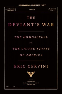 Deviant's War: The Homosexual vs. the United States of America, Eric Cervini
