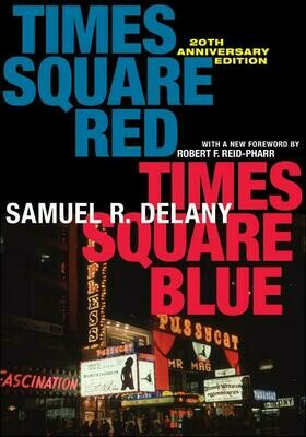 Times Square Red, Times Square Blue, 20th Anniversary Edition, Samuel R Delany