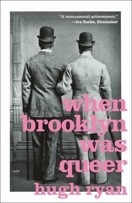 When Brooklyn Was Queer, Hugh Ryan