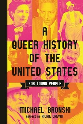 A Queer History of the United States for Young People, Michael Bronski & Richie Chevat