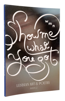 "​WMN issue 2 ""Show Me What You Got"""